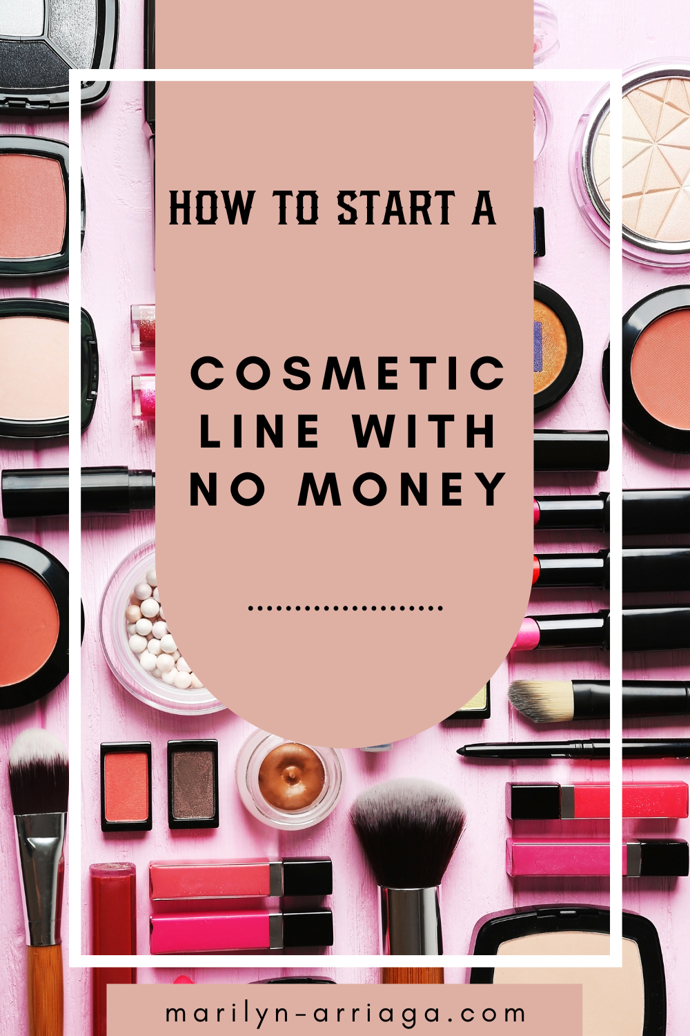 start cosmetic line no money